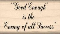 Good Enough is the Enemy of all Success Rubber Stamp