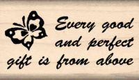 Every Good and Perfect Gift is From Above Rubber Stamp