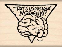 That's Using Your Noggin Teacher Rubber Stamp