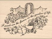 Friends are the Flowers in the Garden of Life... Garden Scene Rubber Stamp