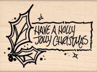 Have a Holly Jolly Christmas Rubber Stamp